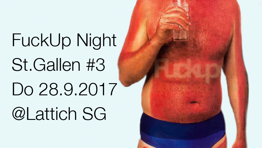 save the date - FuckUp Night St.Gallen Vol. 3 am Donnerstag 28. September 2017 im Lattich St.Gallen